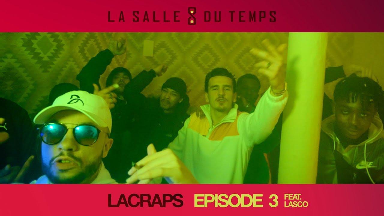 Lacraps & Lasco – LSDT #3 (La Salle du Temps Episode 3)