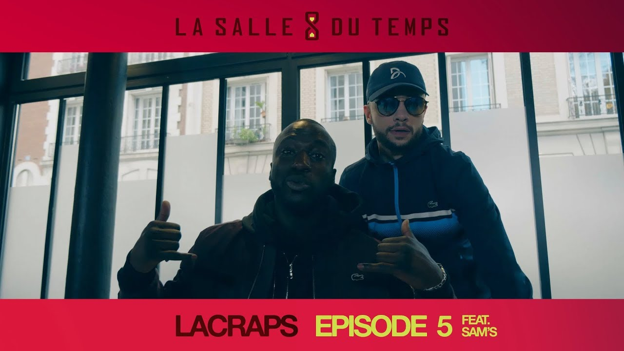 Lacraps ft Sam's – LSDT #5 (La Salle du Temps Episode 5)