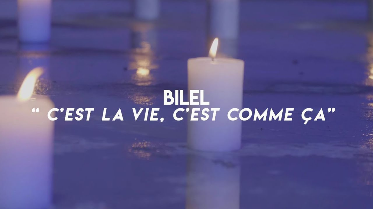 Bilel – C'est la vie, c'est comme ça