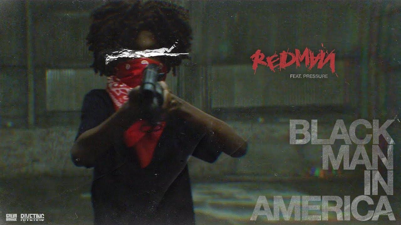 Redman Ft Pressure – Black Man In America