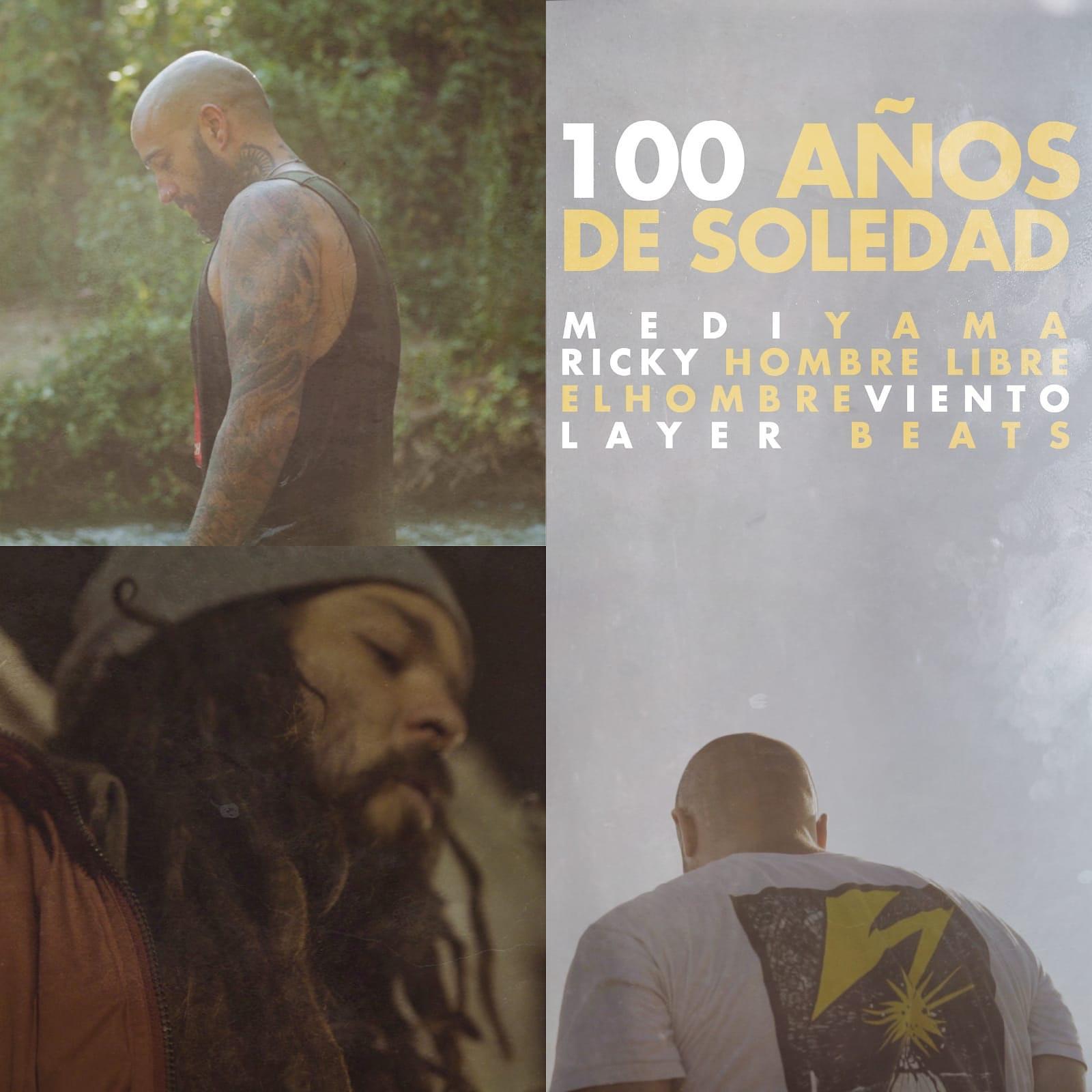 Mediyama Ft Ricky Hombre Libre y El Hombreviento – 100 años de soledad