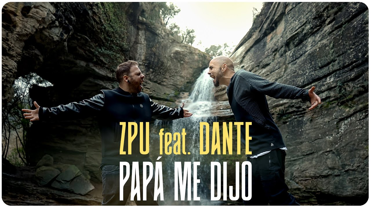 ZPU Ft Dante – Papá me dijo