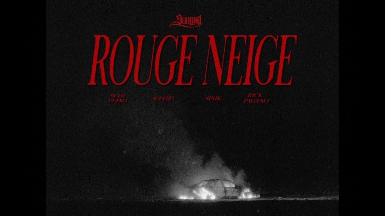 Souldia ft Seth Gueko, Sinik & Rick Pagano – Rouge neige
