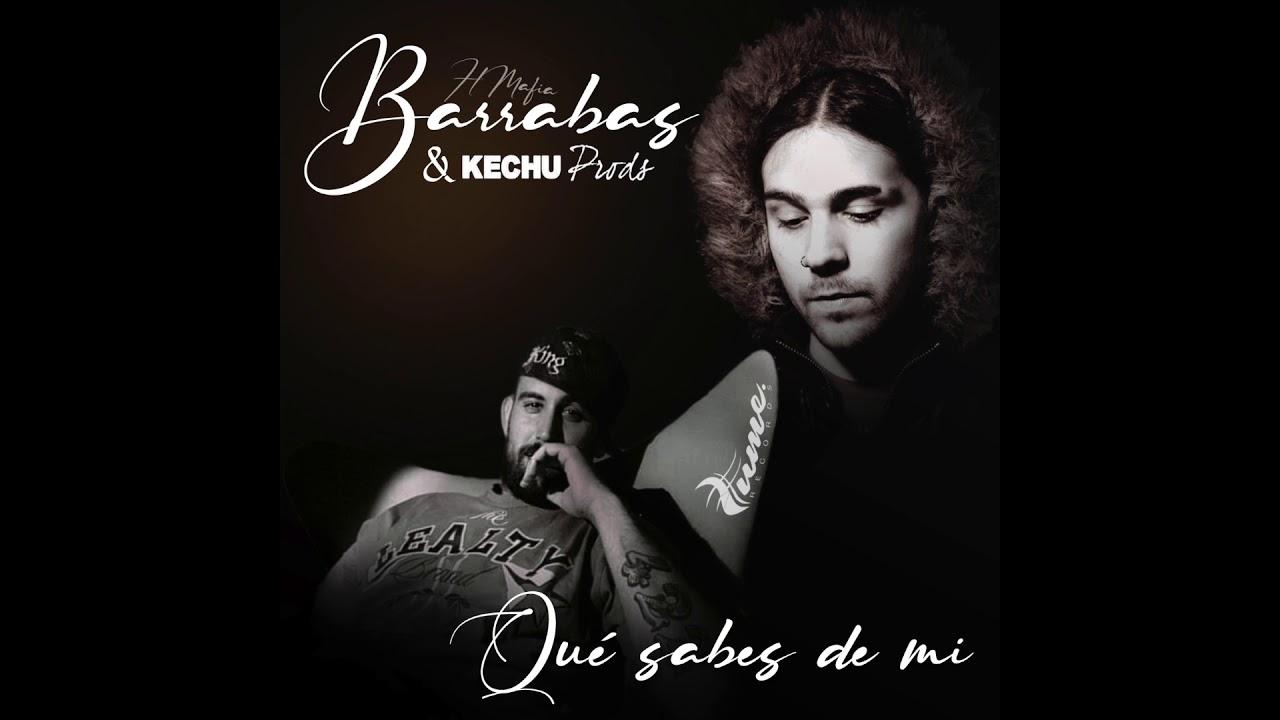 Kechu Prods ft Barrabas – Que sabes de mi