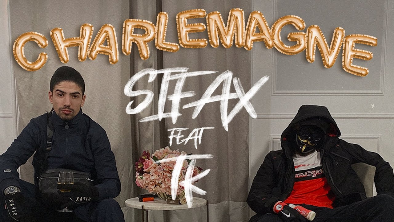 Sifax ft TK – Charlemagne