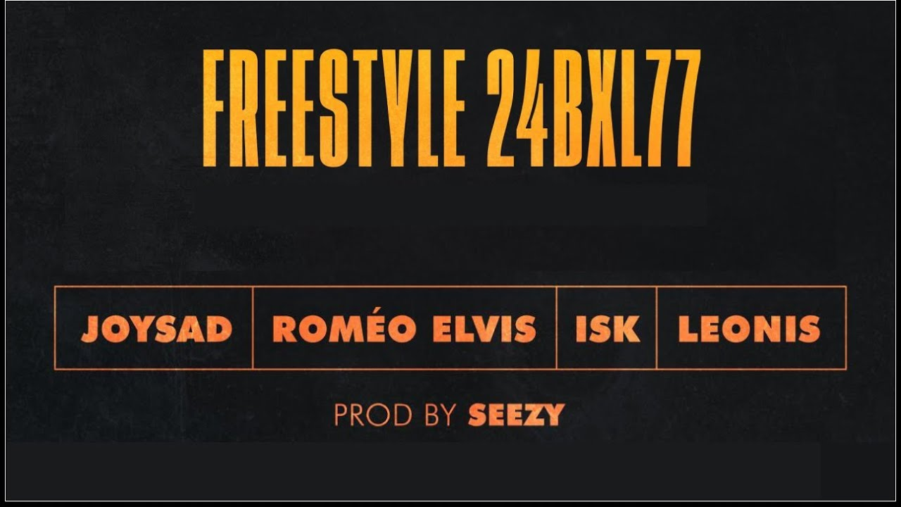 Joysad ft Roméo Elvis, ISK, Leonis – Freestyle 24BXL77