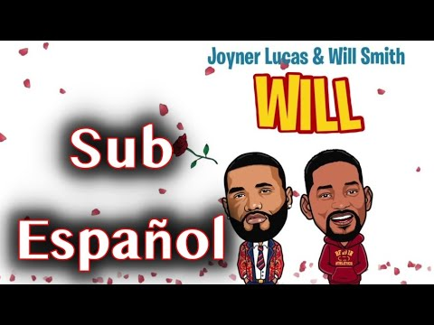 Joyner Lucas & Will Smith – Will (Sub. Español)