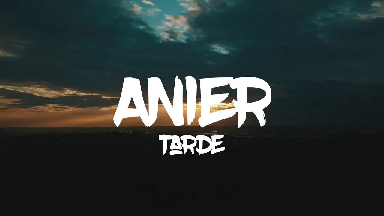 Anier – Tarde
