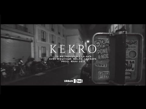 Kekro ft Moucham, Melan, Lacraps – Tu me trouveras là-bas