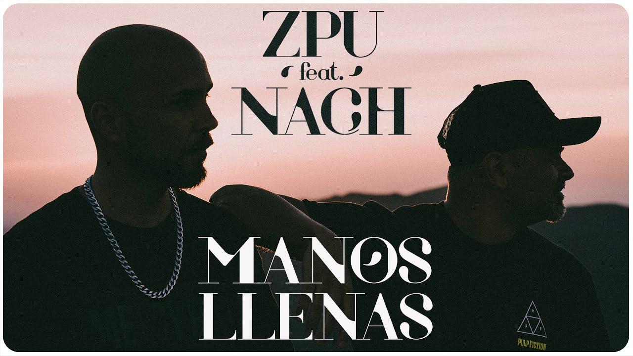 ZPU y Nach le ponen vídeo a su canción «Manos Llenas»