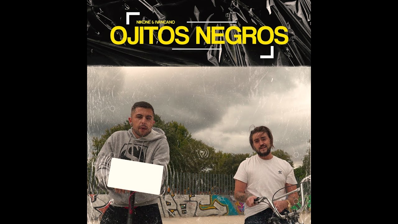 Nikone & Ivan Cano – Ojitos Negros