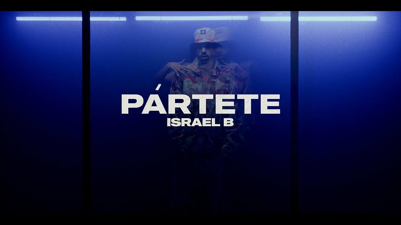 Pártete es el nuevo adelanto de Islas del artista Israel B